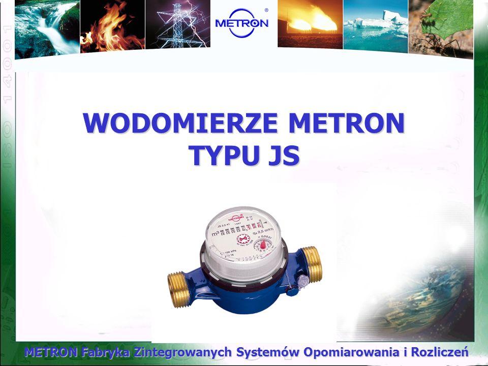 METRON Fabryka Zintegrowanych Systemów Opomiarowania i Rozliczeń WODOMIERZE METRON TYPU JS
