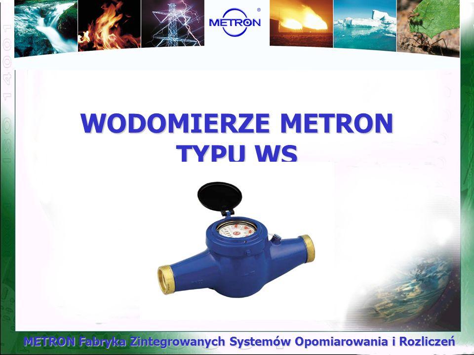 METRON Fabryka Zintegrowanych Systemów Opomiarowania i Rozliczeń WODOMIERZE METRON TYPU WS