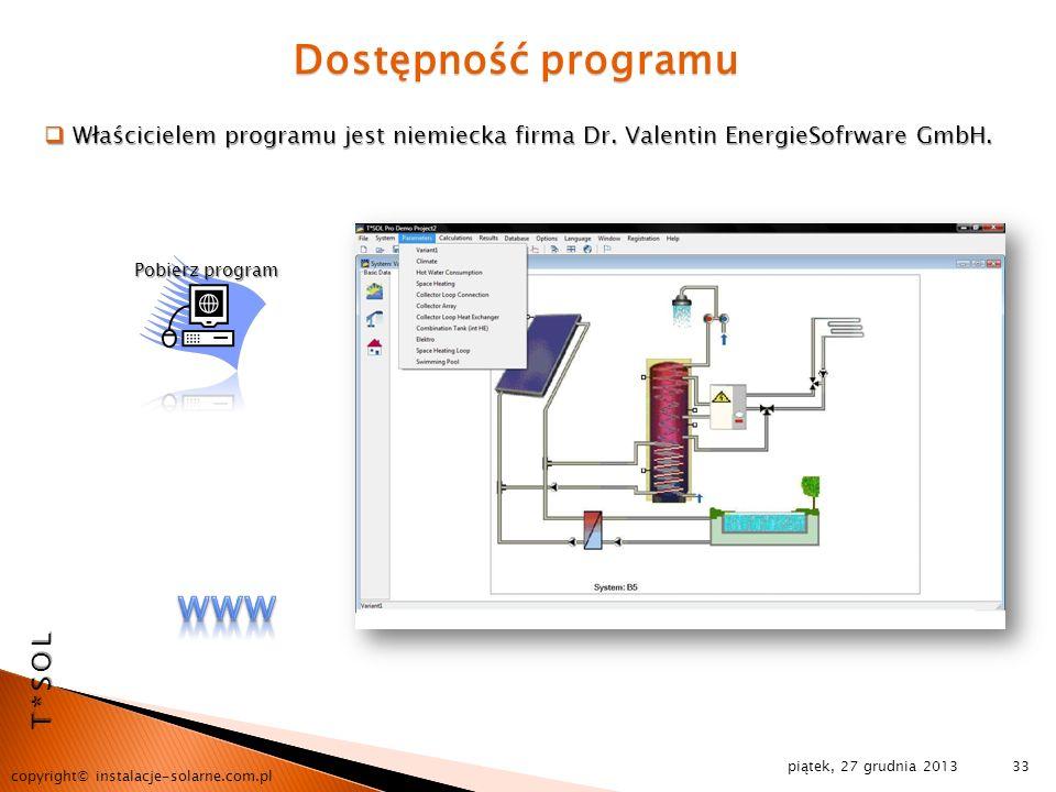 piątek, 27 grudnia 2013 copyright© instalacje-solarne.com.pl 33 Dostępność programu Właścicielem programu jest niemiecka firma Dr. Valentin EnergieSof