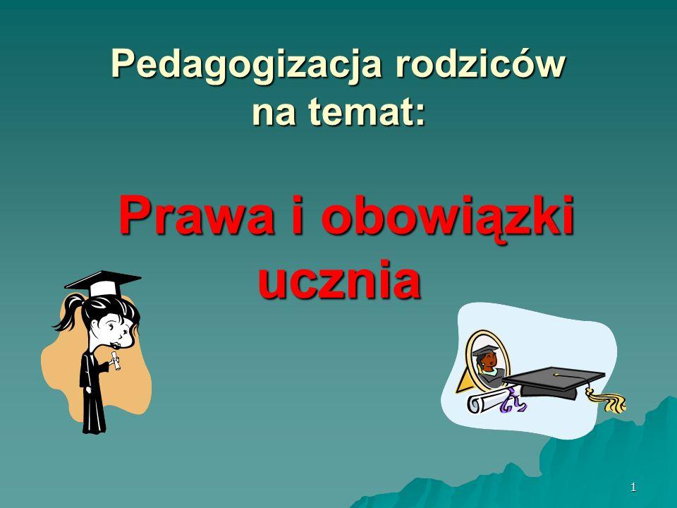 2 Cele szkolenia: Zapoznanie rodziców z prawami i obowiązkami uczniowskimi.