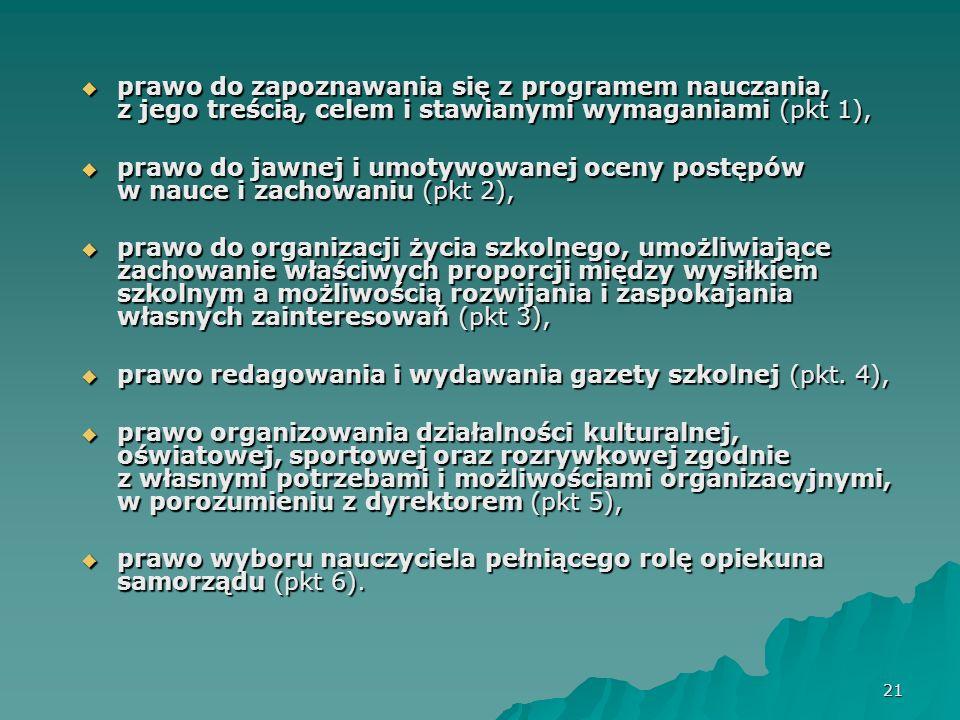 22 prawo ucznia do dostosowania treści, metod i organizacji nauczania do jego możliwości, (ust.