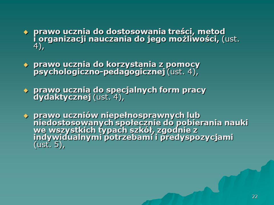 23 prawo uczniów niepełnosprawnych do zindywidualizowanego procesu kształcenia, form i programów nauczania oraz zajęć rewalidacyjnych (ust.