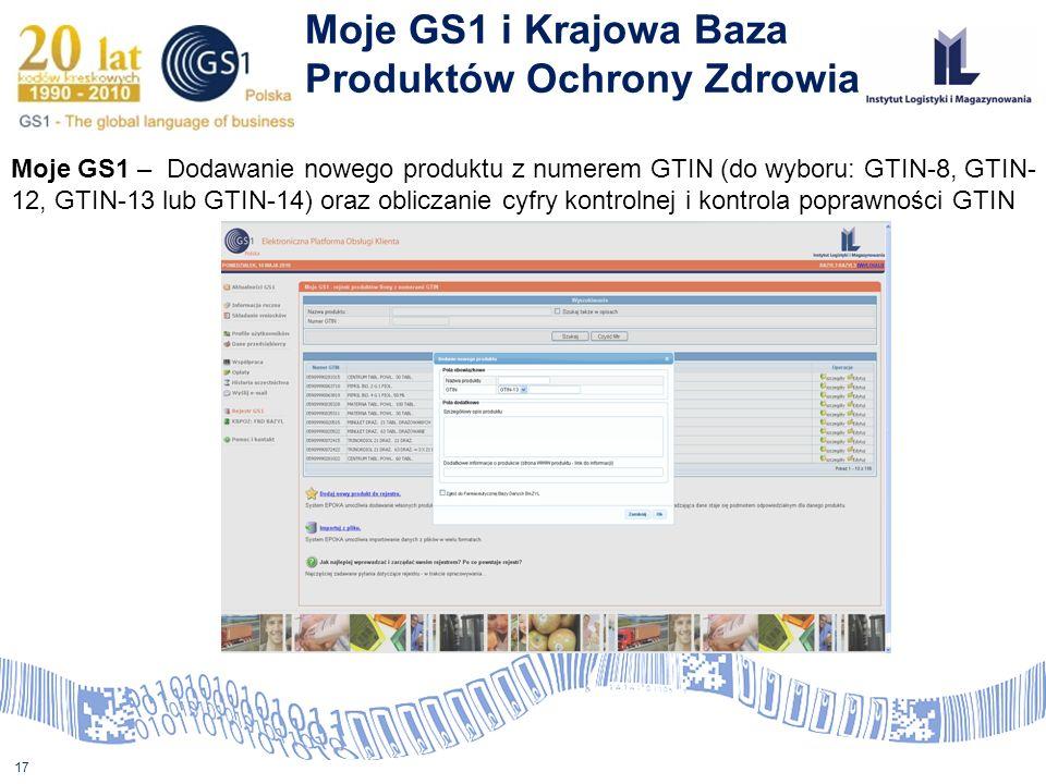 17 Moje GS1 i Krajowa Baza Produktów Ochrony Zdrowia Moje GS1 – Dodawanie nowego produktu z numerem GTIN (do wyboru: GTIN-8, GTIN- 12, GTIN-13 lub GTI