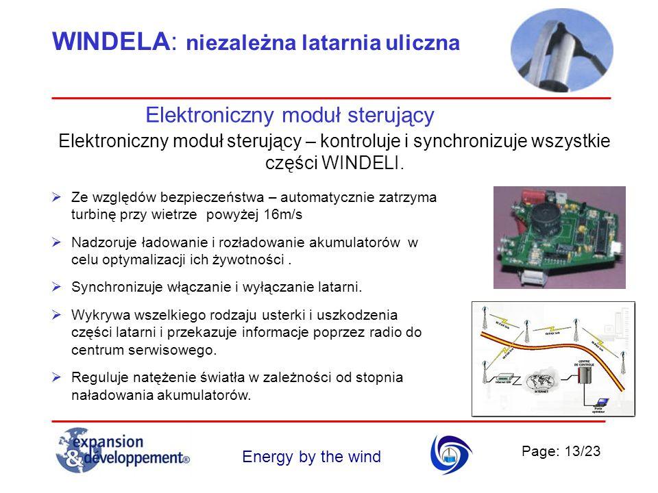 Page: 13/23 Energy by the wind WINDELA: niezależna latarnia uliczna Elektroniczny moduł sterujący Elektroniczny moduł sterujący – kontroluje i synchro