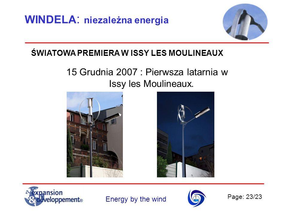 Page: 23/23 Energy by the wind ŚWIATOWA PREMIERA W ISSY LES MOULINEAUX 15 Grudnia 2007 : Pierwsza latarnia w Issy les Moulineaux. WINDELA : niezależna