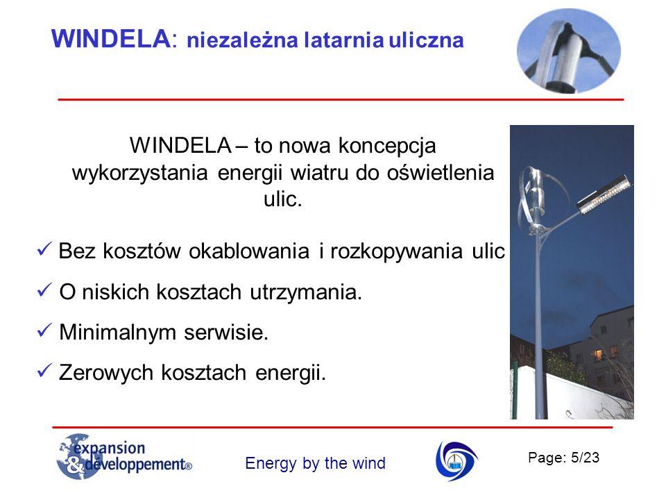 Page: 6/23 Energy by the wind WINDELA: niezależna latarnia uliczna Założenia podstawowe Naszym celem było stworzenie niezależnego źródła światła, które spełnia wymagania stawiane latarniom ulicznym.