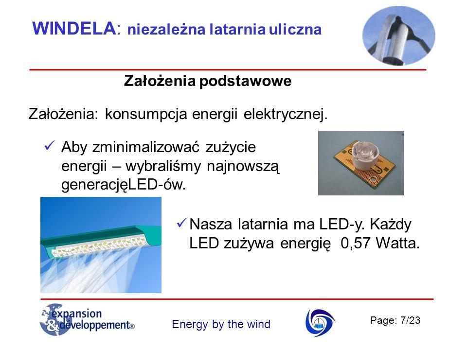 Page: 7/23 Energy by the wind Założenia: konsumpcja energii elektrycznej. Aby zminimalizować zużycie energii – wybraliśmy najnowszą generacjęLED-ów. N