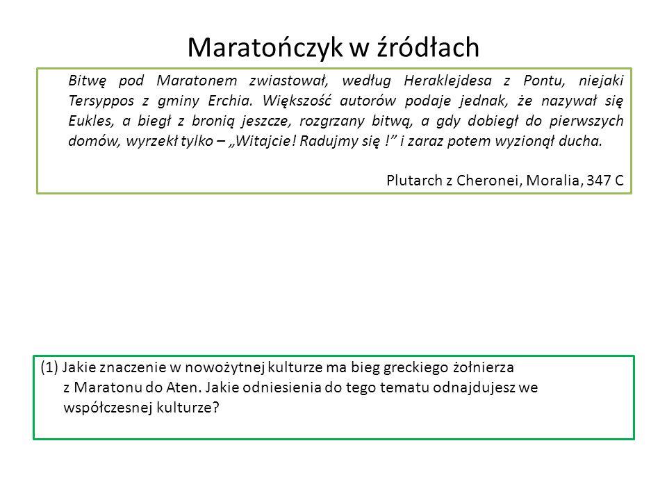 Maratończyk w źródłach Bitwę pod Maratonem zwiastował, według Heraklejdesa z Pontu, niejaki Tersyppos z gminy Erchia. Większość autorów podaje jednak,