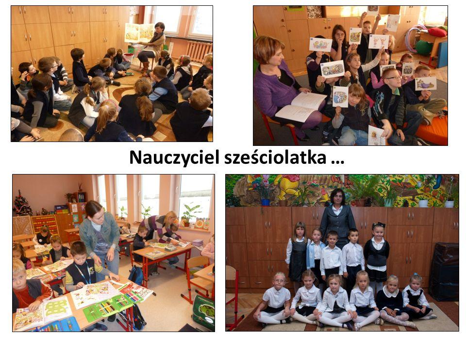 Nauczyciel sześciolatka …
