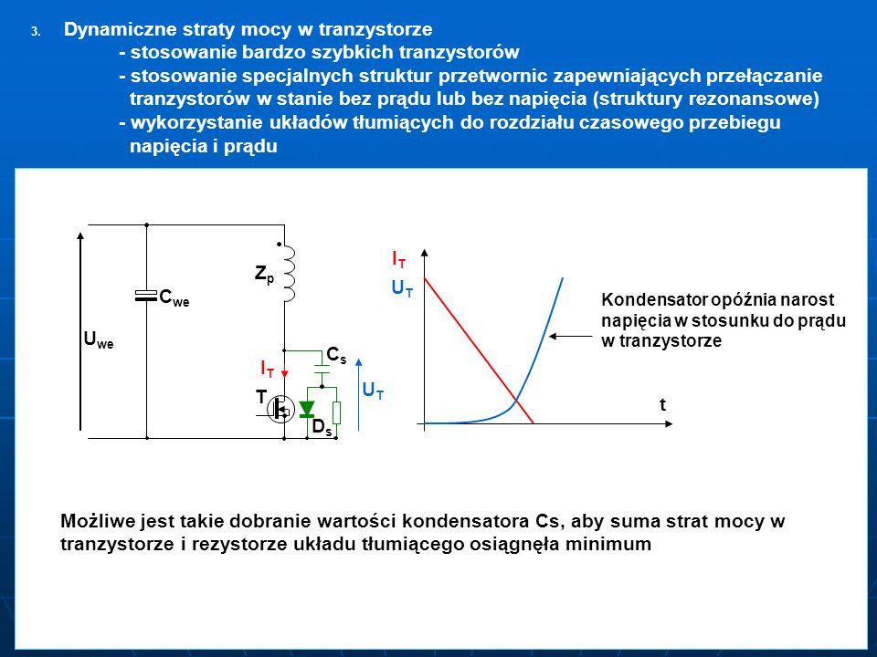 3. 3. Dynamiczne straty mocy w tranzystorze - stosowanie bardzo szybkich tranzystorów - stosowanie specjalnych struktur przetwornic zapewniających prz