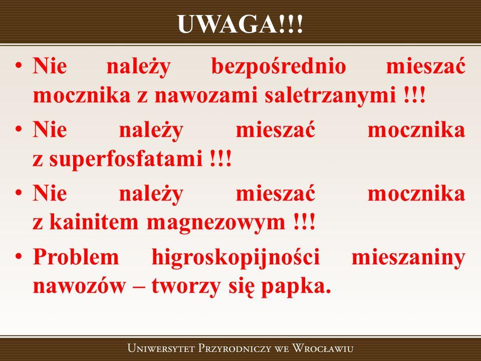 UWAGA!!! Nie należy bezpośrednio mieszać mocznika z nawozami saletrzanymi !!! Nie należy mieszać mocznika z superfosfatami !!! Nie należy mieszać mocz