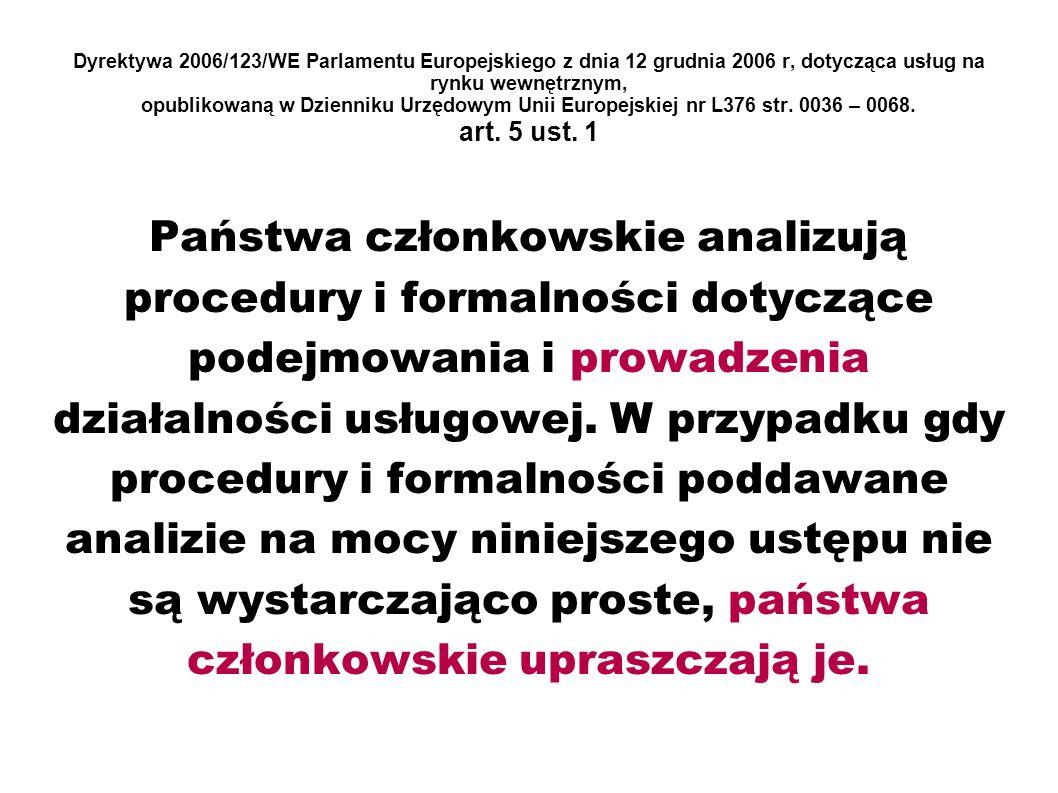 Dyrektywa 2006/123/WE Parlamentu Europejskiego z dnia 12 grudnia 2006 r, dotycząca usług na rynku wewnętrznym, opublikowaną w Dzienniku Urzędowym Unii