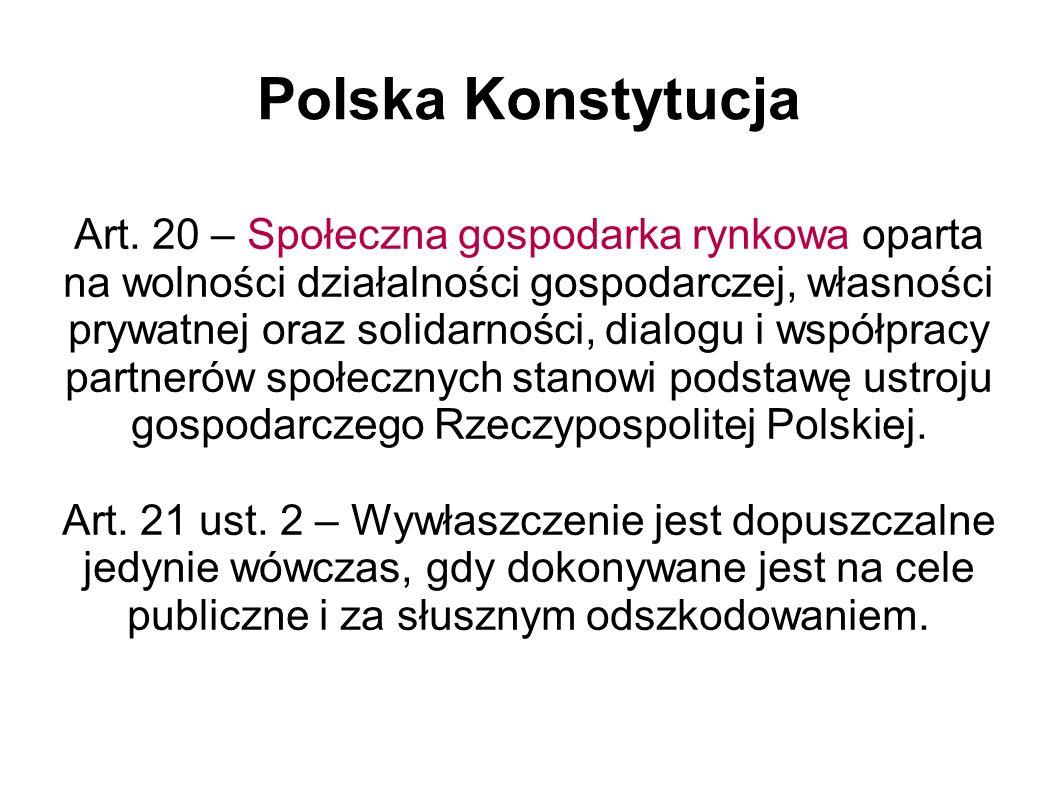 Polska Konstytucja Art. 20 – Społeczna gospodarka rynkowa oparta na wolności działalności gospodarczej, własności prywatnej oraz solidarności, dialogu