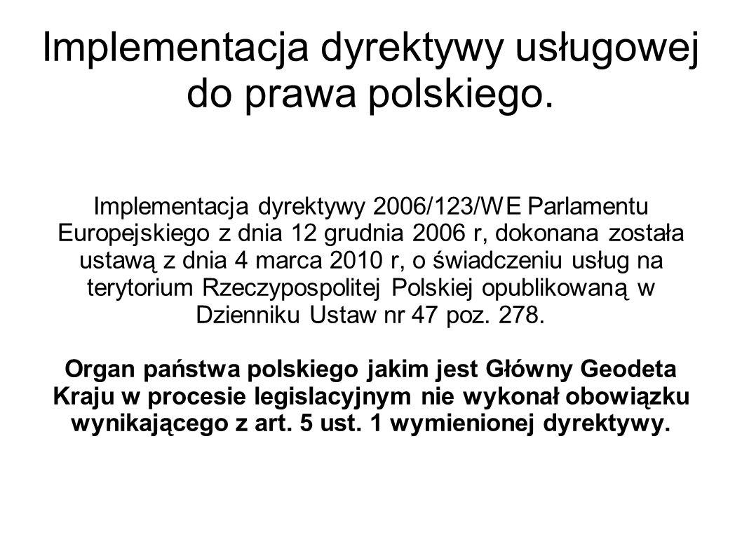 Implementacja dyrektywy usługowej do prawa polskiego. Implementacja dyrektywy 2006/123/WE Parlamentu Europejskiego z dnia 12 grudnia 2006 r, dokonana