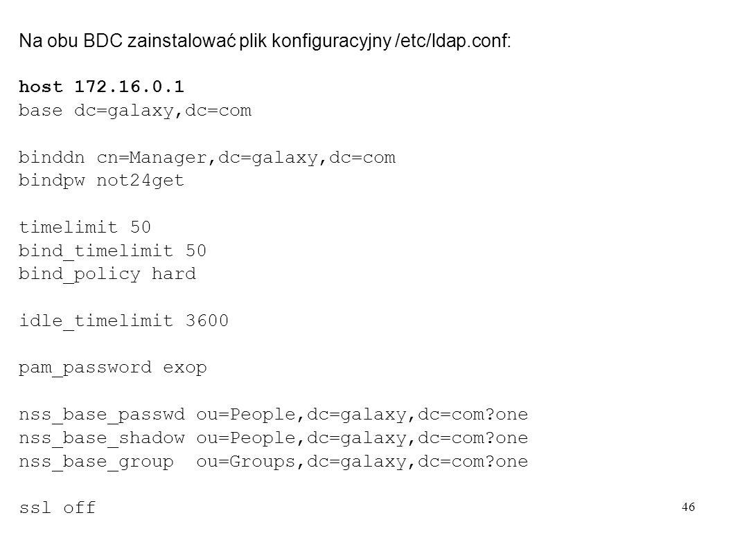 47 W zbiorze /etc/nsswitch.conf poprawić poniższe linie, aby użytkownicy i grupy były szukane w plikach systemowych i LDAP: passwd: files ldap shadow: files ldap group: files ldap hosts: files dns wins W /etc/pam.d/system-auth dodać autoryzację LDAP: auth required pam_securetty.so auth required pam_nologin.so auth sufficient pam_ldap.so auth required pam_unix2.so nullok try_first_pass #set_secrpc account sufficient pam_ldap.so account required pam_unix2.so password required pam_pwcheck.so nullok password required pam_ldap.so use_first_pass use_authtok password required pam_unix2.so nullok use_first_pass use_authtok session required pam_unix2.so none # debug or trace session required pam_limits.so session required pam_env.so session optional pam_mail.so