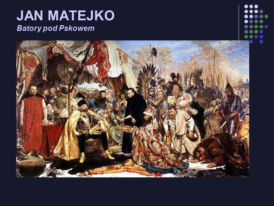 JAN MATEJKO Batory pod Pskowem