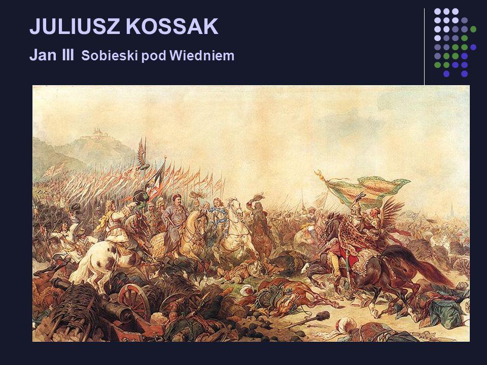 JULIUSZ KOSSAK Jan III Sobieski pod Wiedniem
