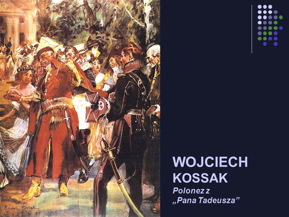 WOJCIECH KOSSAK Polonez z Pana Tadeusza
