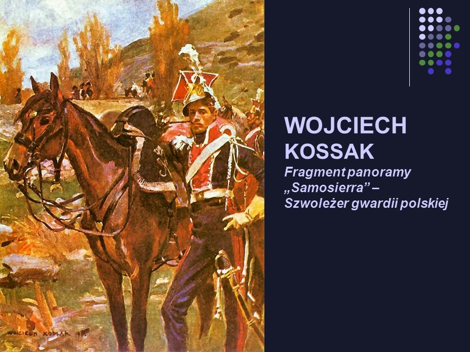 WOJCIECH KOSSAK Fragment panoramy Samosierra – Szwoleżer gwardii polskiej