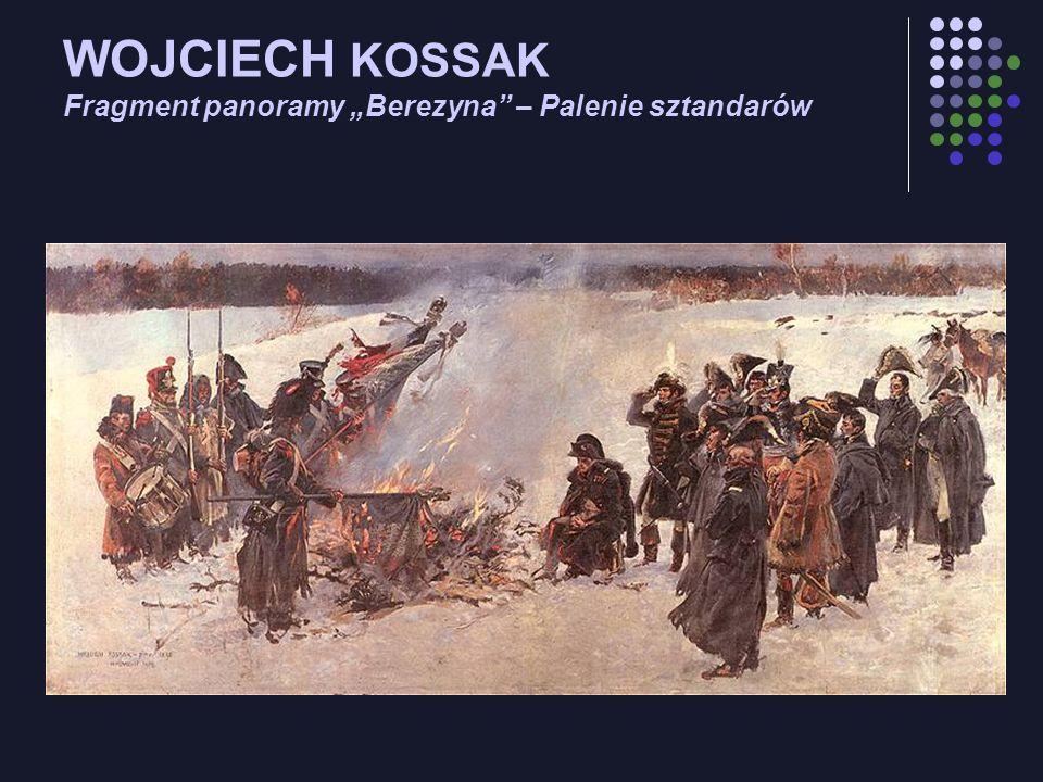 WOJCIECH KOSSAK Fragment panoramy Berezyna – Palenie sztandarów