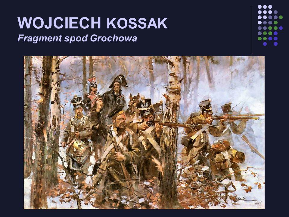WOJCIECH KOSSAK Fragment spod Grochowa