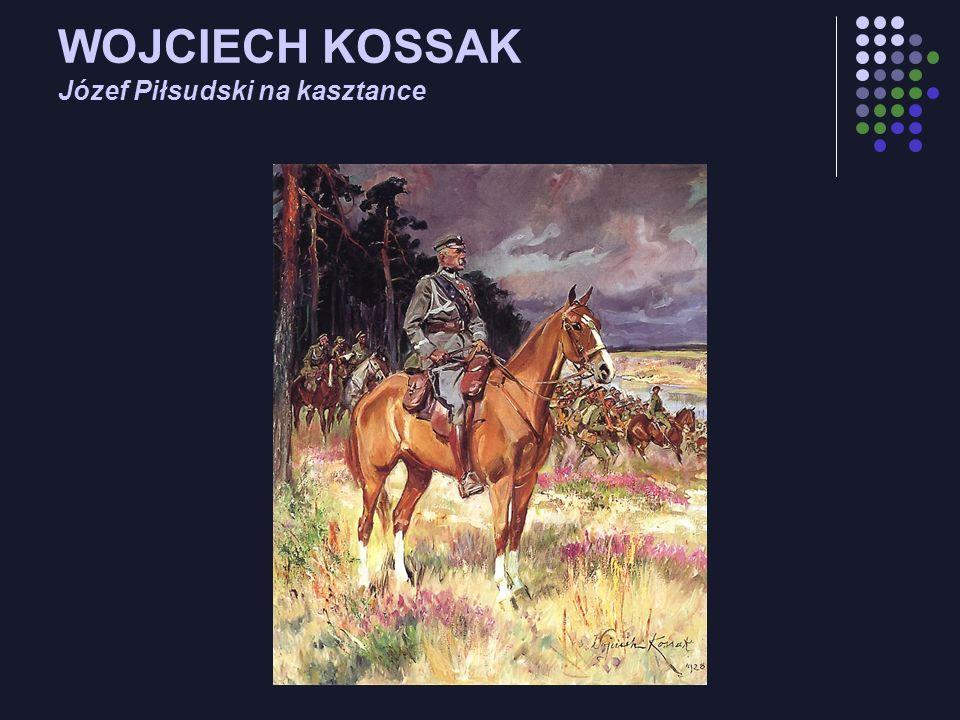 WOJCIECH KOSSAK Józef Piłsudski na kasztance