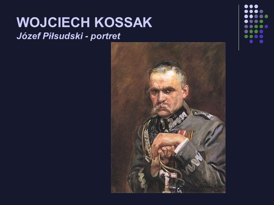 WOJCIECH KOSSAK Józef Piłsudski - portret