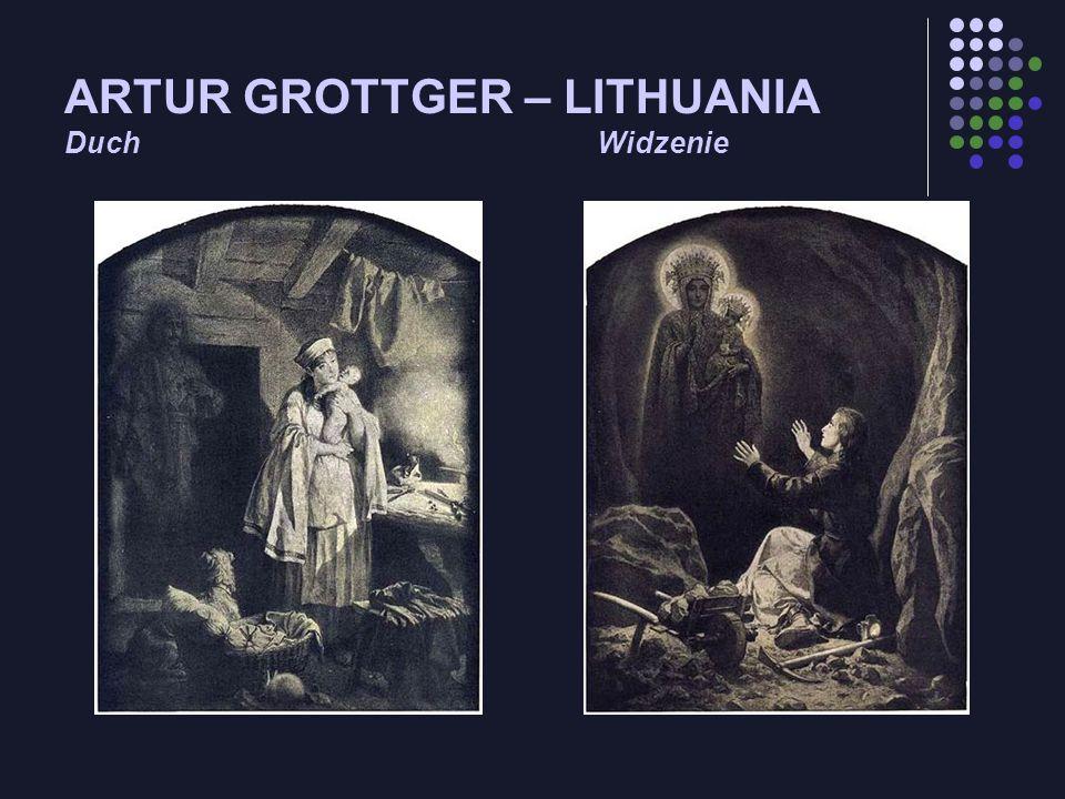 ARTUR GROTTGER – LITHUANIA DuchWidzenie