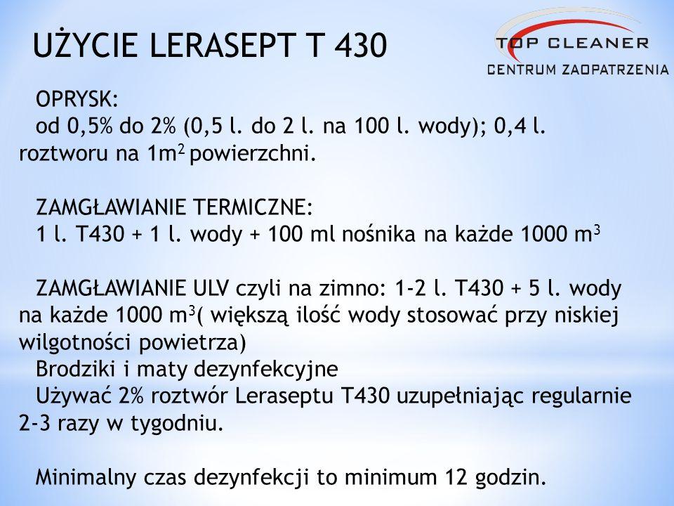 OPRYSK: od 0,5% do 2% (0,5 l. do 2 l. na 100 l. wody); 0,4 l. roztworu na 1m 2 powierzchni. ZAMGŁAWIANIE TERMICZNE: 1 l. T430 + 1 l. wody + 100 ml noś