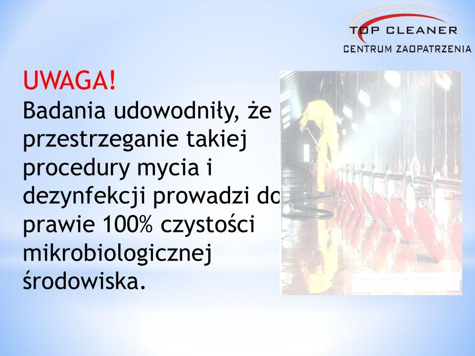 UWAGA! Badania udowodniły, że przestrzeganie takiej procedury mycia i dezynfekcji prowadzi do prawie 100% czystości mikrobiologicznej środowiska.