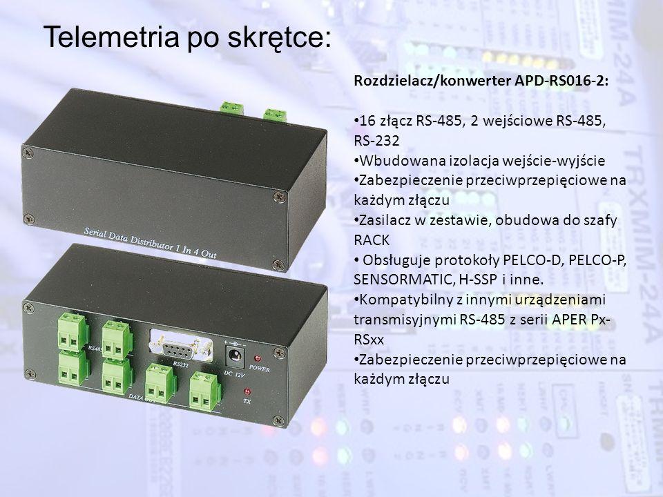 Telemetria po skrętce: Rozdzielacz/konwerter APD-RS016-2: 16 złącz RS-485, 2 wejściowe RS-485, RS-232 Wbudowana izolacja wejście-wyjście Zabezpieczeni