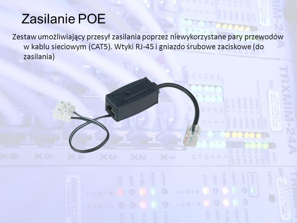 Zasilanie POE Zestaw umożliwiający przesył zasilania poprzez niewykorzystane pary przewodów w kablu sieciowym (CAT5). Wtyki RJ-45 i gniazdo śrubowe za