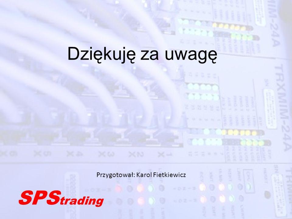 Dziękuję za uwagę SPS trading Przygotował: Karol Fietkiewicz