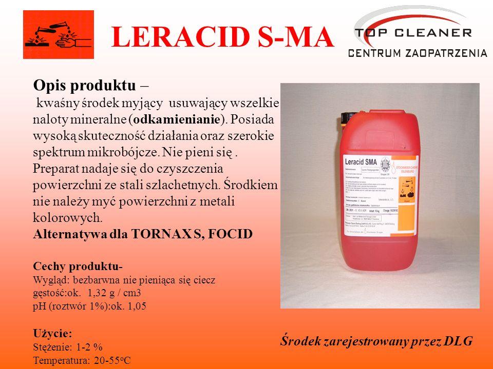 LERACID S-MA Opis produktu – kwaśny środek myjący usuwający wszelkie naloty mineralne (odkamienianie). Posiada wysoką skuteczność działania oraz szero