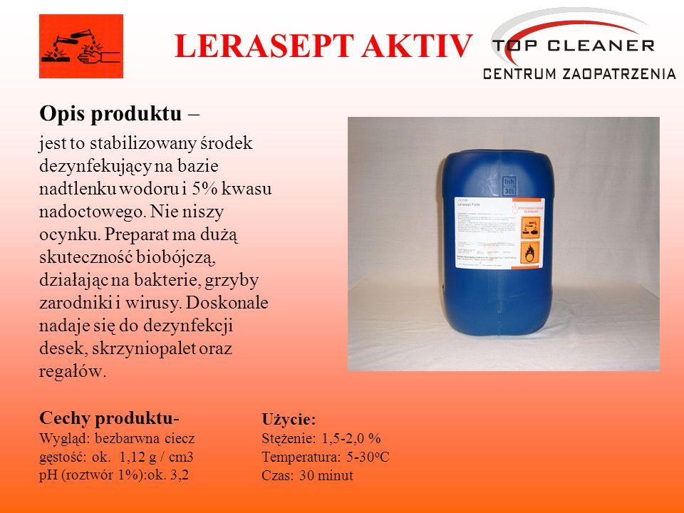 LERASEPT AKTIV Opis produktu – jest to stabilizowany środek dezynfekujący na bazie nadtlenku wodoru i 5% kwasu nadoctowego. Nie niszy ocynku. Preparat