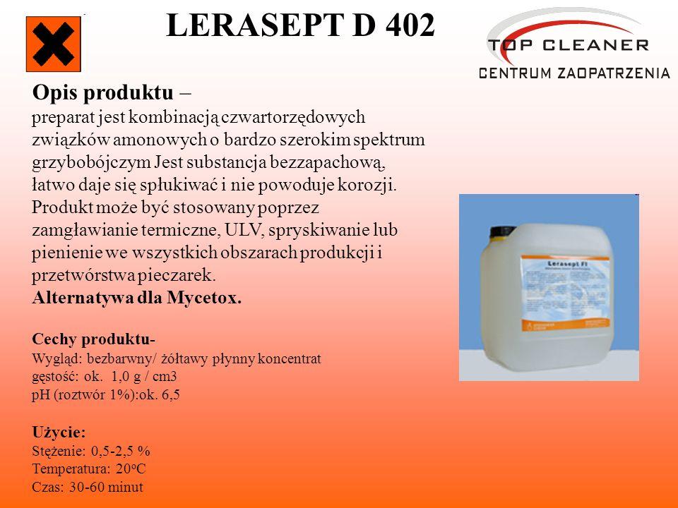 LERASEPT D 402 Opis produktu – preparat jest kombinacją czwartorzędowych związków amonowych o bardzo szerokim spektrum grzybobójczym Jest substancja bezzapachową, łatwo daje się spłukiwać i nie powoduje korozji.