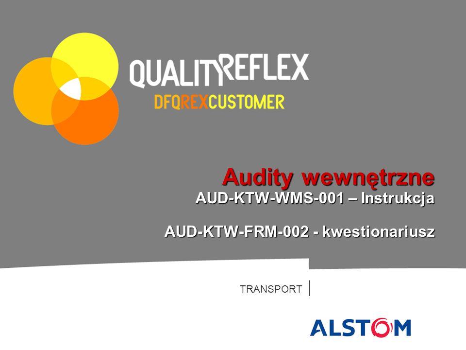 TRANSPORT Audity wewnętrzne AUD-KTW-WMS-001 – Instrukcja AUD-KTW-FRM-002 - kwestionariusz