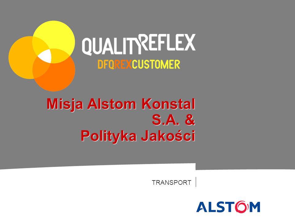 TRANSPORT Misja Alstom Konstal S.A. & Polityka Jakości