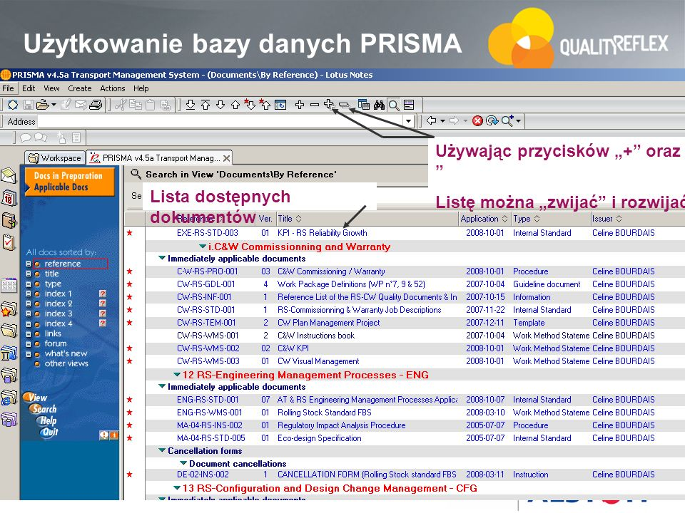 46 Lista dostępnych dokumentów Używając przycisków + oraz - Listę można zwijać i rozwijać Użytkowanie bazy danych PRISMA