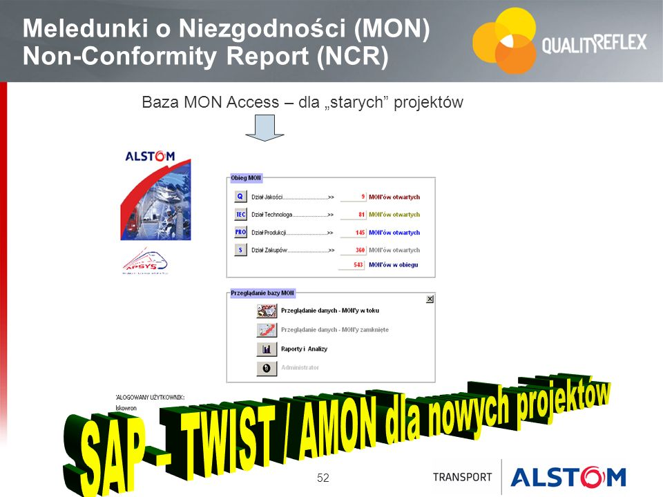 52 Meledunki o Niezgodności (MON) Non-Conformity Report (NCR) Baza MON Access – dla starych projektów