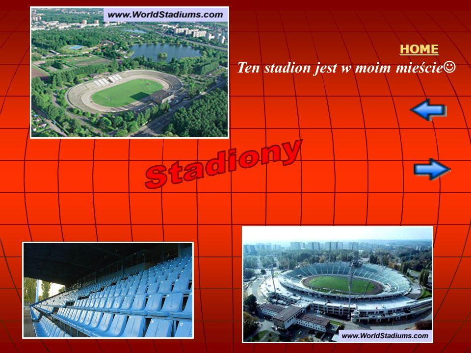Ten stadion jest w moim mieście