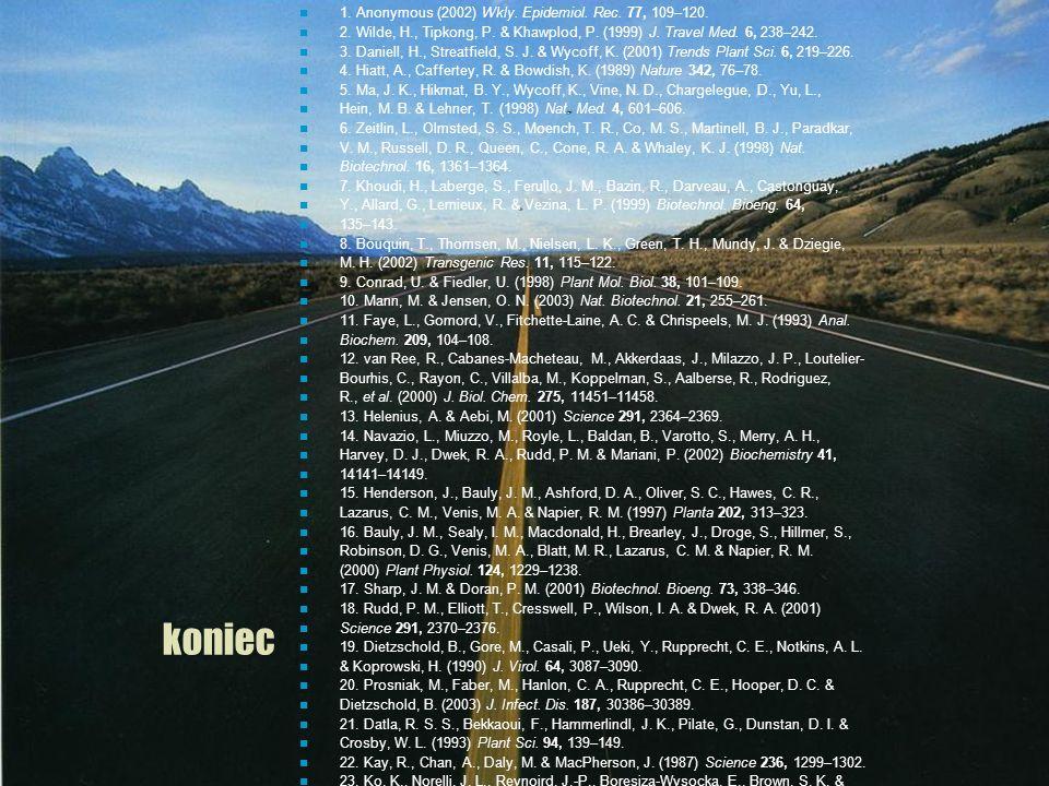 25 koniec 1. Anonymous (2002) Wkly. Epidemiol. Rec. 77, 109–120. 2. Wilde, H., Tipkong, P. & Khawplod, P. (1999) J. Travel Med. 6, 238–242. 3. Daniell