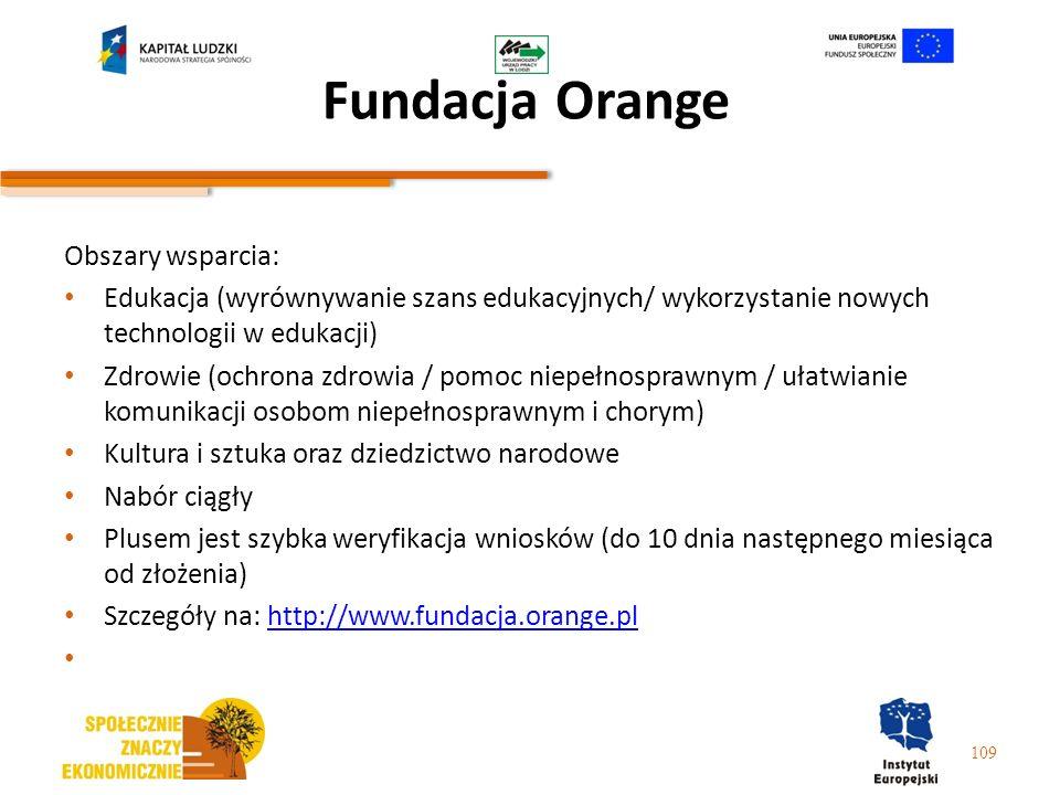 Fundacja Orange Obszary wsparcia: Edukacja (wyrównywanie szans edukacyjnych/ wykorzystanie nowych technologii w edukacji) Zdrowie (ochrona zdrowia / p