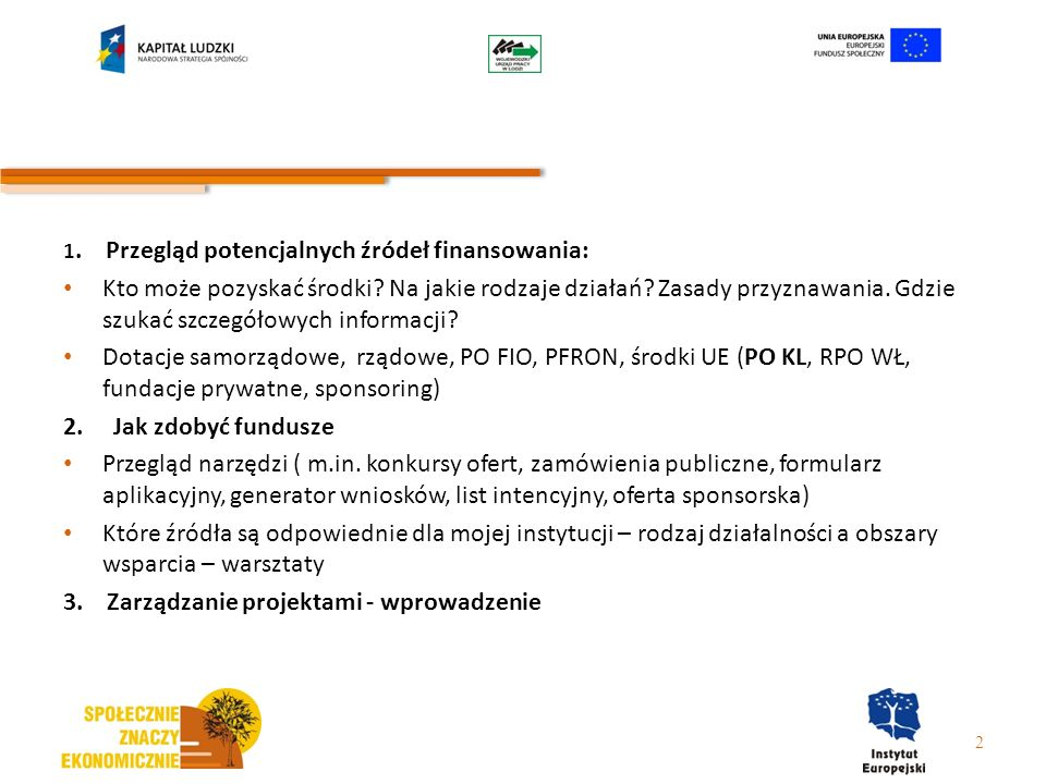 6.1.1 Rodzaje projektów rozwój dialogu, partnerstwa publiczno-społecznego i współpracy na rzecz rozwoju zasobów ludzkich na poziomie regionalnym i lokalnym prowadzenie, publikowanie i upowszechnianie badań i analiz dotyczących sytuacji na regionalnym i lokalnym rynku pracy, w tym m.in.