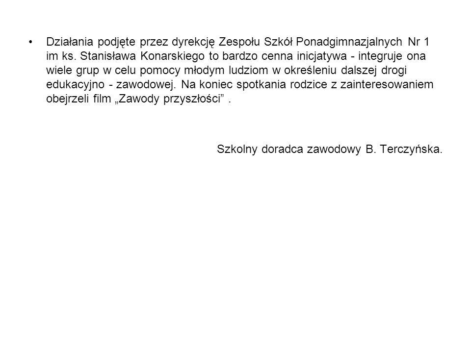 Działania podjęte przez dyrekcję Zespołu Szkół Ponadgimnazjalnych Nr 1 im ks. Stanisława Konarskiego to bardzo cenna inicjatywa - integruje ona wiele