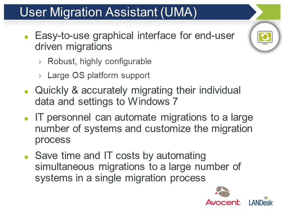 I must maintain the user data User Migration Assistant (UMA) Rebranded Lenovo System Migration Assistant Stable, robust, proven technology Reliably ba