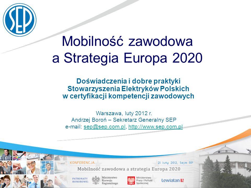 Mobilność zawodowa a Strategia Europa 2020 Doświadczenia i dobre praktyki Stowarzyszenia Elektryków Polskich w certyfikacji kompetencji zawodowych War