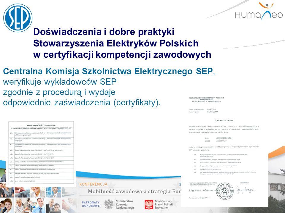 Doświadczenia i dobre praktyki Stowarzyszenia Elektryków Polskich w certyfikacji kompetencji zawodowych Centralna Komisja Szkolnictwa Elektrycznego SE
