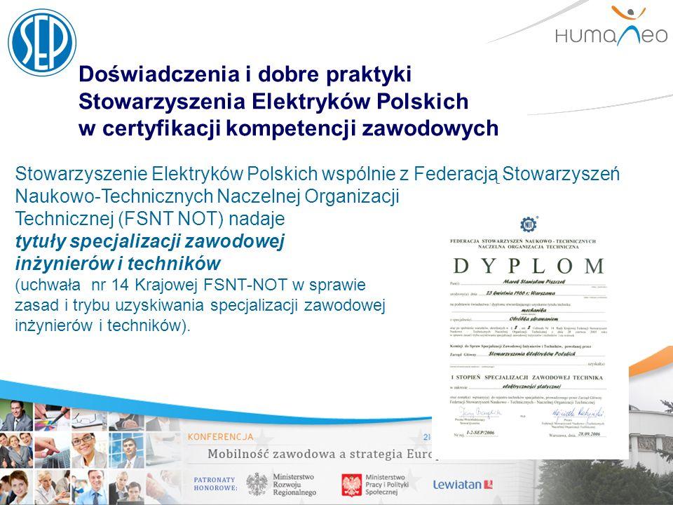 Doświadczenia i dobre praktyki Stowarzyszenia Elektryków Polskich w certyfikacji kompetencji zawodowych Stowarzyszenie Elektryków Polskich wspólnie z