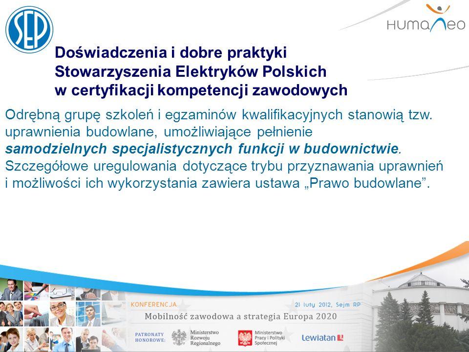 Doświadczenia i dobre praktyki Stowarzyszenia Elektryków Polskich w certyfikacji kompetencji zawodowych Odrębną grupę szkoleń i egzaminów kwalifikacyj